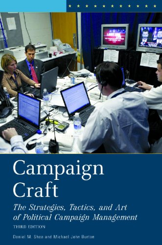 9780275989033: Campaign Craft: The Strategies, Tactics, and Art of Political Campaign Management, 3rd Edition (Praeger Series in Political Communication)