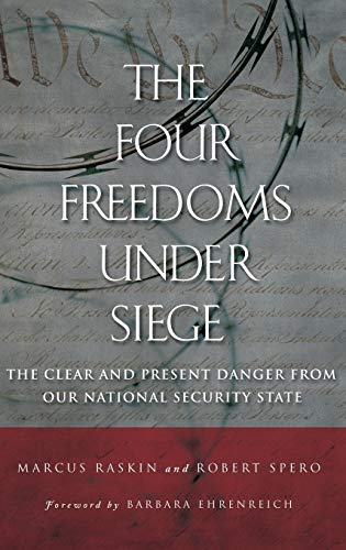 9780275989118: The Four Freedoms under Siege: The Clear and Present Danger from Our National Security State
