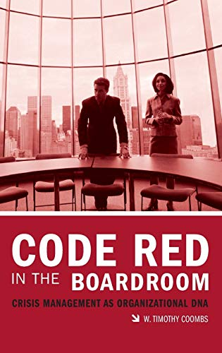 9780275989125: Code Red in the Boardroom: Crisis Management as Organizational DNA