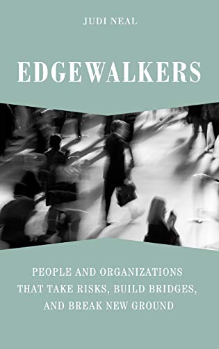 9780275989200: Edgewalkers: People and Organizations That Take Risks, Build Bridges, and Break New Ground