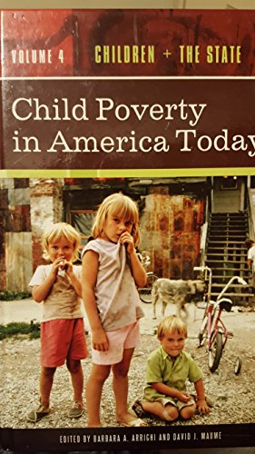 9780275989309: Child Poverty in America Today, Volume 4: Children and the State (Praeger Perspectives)