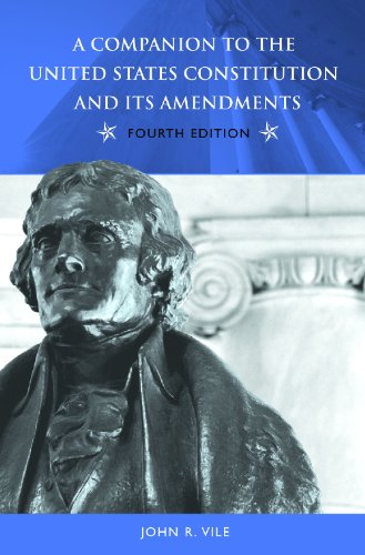 9780275989323: A Companion to the United States Constitution and Its Amendments, 4th Edition (Companion to the United States Constitution & Its Amendments (Hardcover))