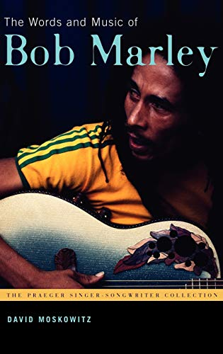 The Words and Music of Bob Marley: Moskowitz, David V.