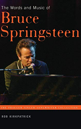 9780275989385: The Words and Music of Bruce Springsteen (Praeger Singer-Songwriter Collection)