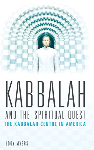 Kabbalah and the Spiritual Quest: The Kabbalah Centre in America (Religion, Health, and Healing): ...