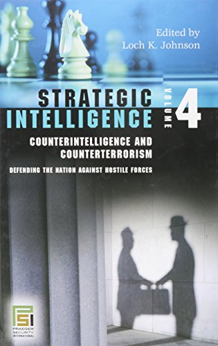 9780275989460: Strategic Intelligence: Counterintelligence and Counterterrorism: Defending the Nation Against Hostile Forces (Intelligence and the Quest for Security, Vol. 4)