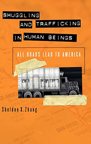 9780275989514: Smuggling and Trafficking in Human Beings: All Roads Lead to America