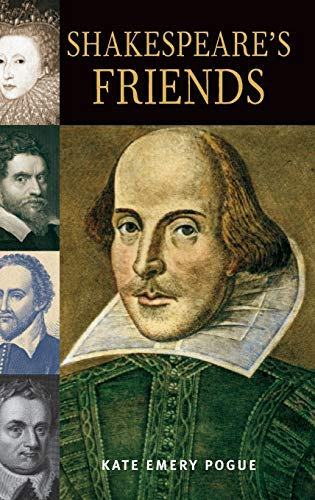 Shakespeare's Friends: Pogue, Kate Emery