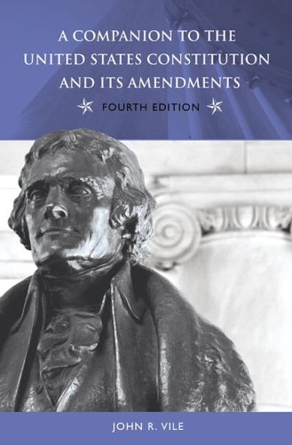 9780275989576: A Companion to the United States Constitution and Its Amendments, 4th Edition (Companion to the United States Constitution & Its Amendments)