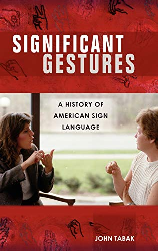 9780275989743: Significant Gestures: A History of American Sign Language