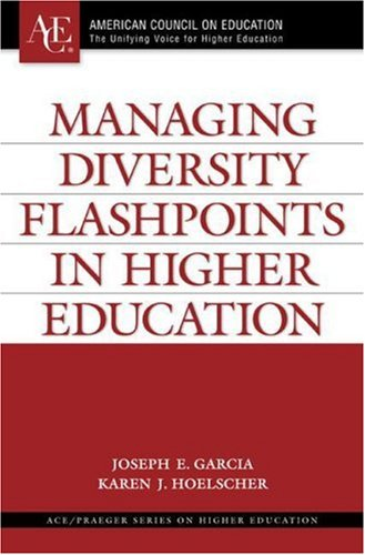9780275989804: Managing Diversity Flashpoints in Higher Education (ACE/Praeger Series on Higher Education)