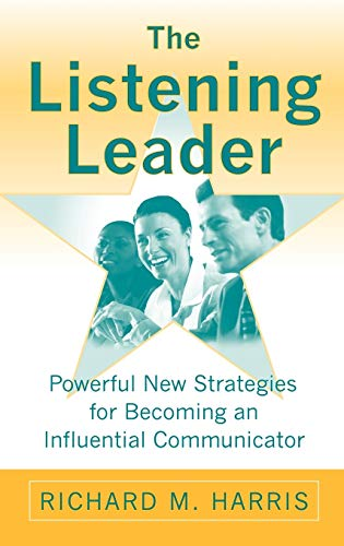 9780275989835: The Listening Leader: Powerful New Strategies for Becoming an Influential Communicator
