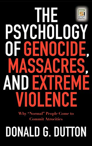 9780275990008: The Psychology of Genocide, Massacres, and Extreme Violence: Why Normal People Come to Commit Atrocities (Praeger Security International)