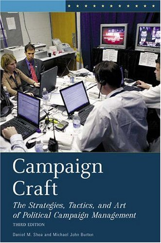 9780275990046: Campaign Craft: The Strategies, Tactics, and Art of Political Campaign Management, 3rd Edition (Campaign Craft: The Strategies, Tactics, & Art of Political)