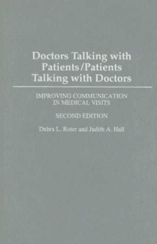 9780275990145: Doctors Talking with Patients/Patients Talking with Doctors: Improving Communication in Medical Visits