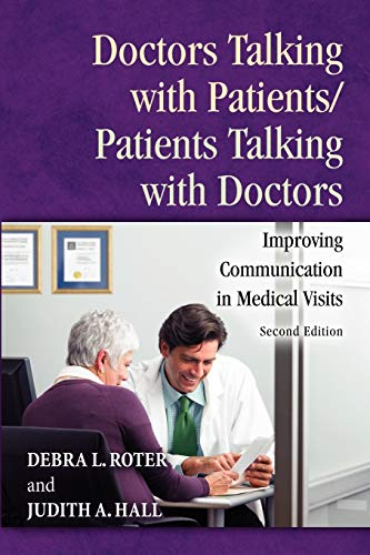 9780275990176: Doctors Talking with Patients/Patients Talking with Doctors: Improving Communication in Medical Visits