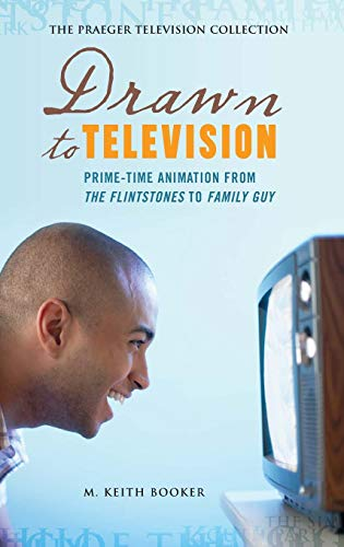 9780275990190: Drawn to Television: Prime-Time Animation from the Flintstones to Family Guy (Praeger Television Collection)