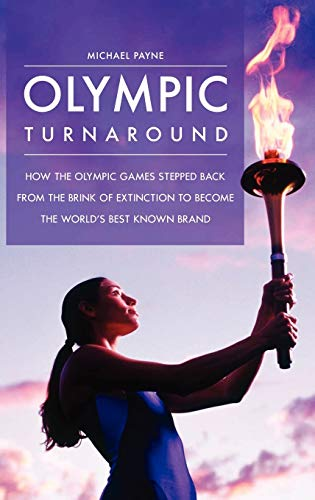 9780275990305: Olympic Turnaround: How the Olympic Games Stepped Back from the Brink of Extinction to Become the World's Best Known Brand