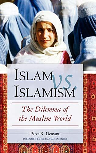 9780275990787: Islam vs. Islamism: The Dilemma of the Muslim World