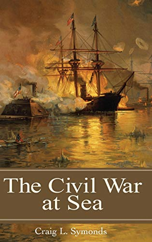 9780275990848: The Civil War at Sea (Reflections on the Civil War E)