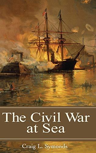 9780275990848: The Civil War at Sea (Reflections on the Civil War Era)