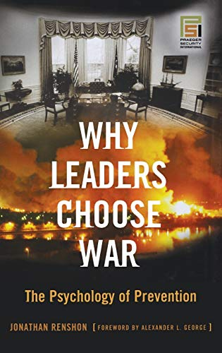 9780275990855: Why Leaders Choose War: The Psychology of Prevention (Praeger Security International)