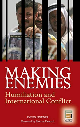 9780275991098: Making Enemies: Humiliation and International Conflict (Contemporary Psychology (Hardcover))
