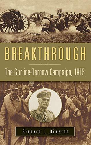 9780275991104: Breakthrough: The Gorlice-Tarnow Campaign, 1915