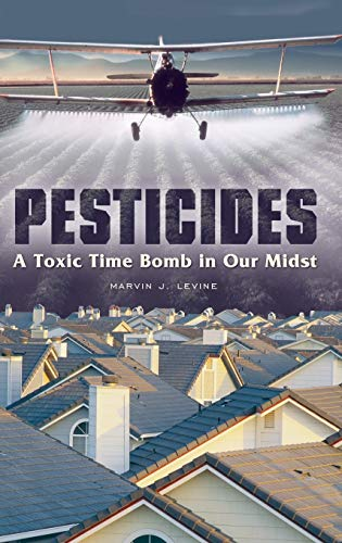 9780275991272: Pesticides: A Toxic Time Bomb in Our Midst