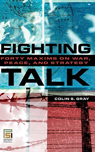 9780275991319: Fighting Talk: Forty Maxims on War, Peace, and Strategy (Praeger Security International)