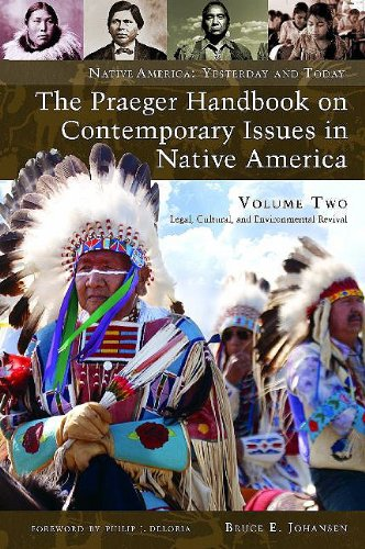 9780275991401: The Praeger Handbook on Contemporary Issues in Native America: Legal, Cultural, and Environmental Revival, Volume 2 (Native America: Yesterday and Today)