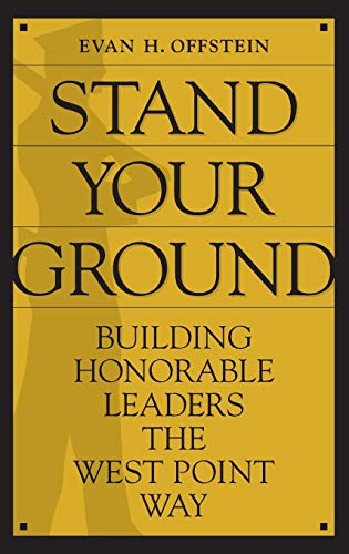 9780275991432: Stand Your Ground: Building Honorable Leaders the West Point Way