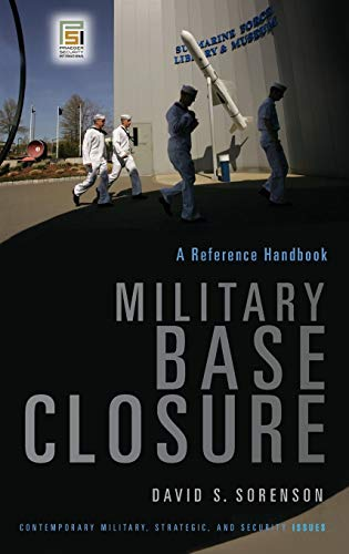 9780275991524: Military Base Closure: A Reference Handbook (Contemporary Military, Strategic, And Security Issues)