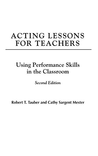 9780275991920: Acting Lessons for Teachers: Using Performance Skills in the Classroom, 2nd Edition
