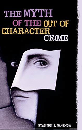 9780275991944: The Myth of the Out of Character Crime