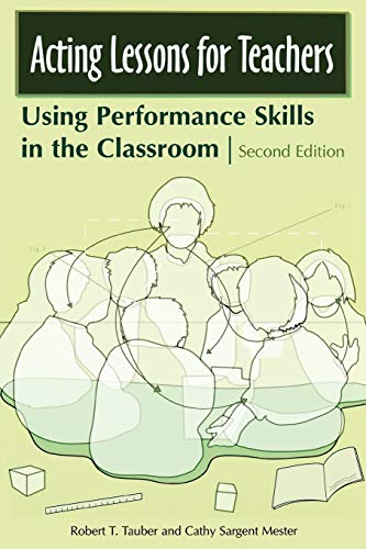 9780275992040: Acting Lessons for Teachers: Using Performance Skills in the Classroom, 2nd Edition