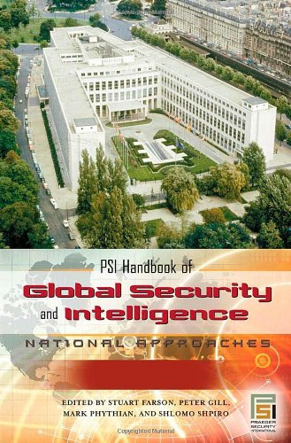 PSI Handbook of Global Security and Intelligence [2 volumes]: National Approaches (Praeger Security...