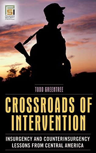 9780275992156: Crossroads of Intervention: Insurgency and Counterinsurgency Lessons from Central America (Praeger Security International)