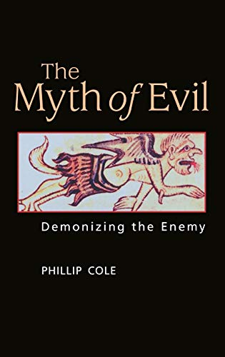 9780275992163: The Myth of Evil: Demonizing the Enemy