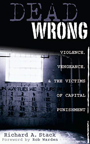 9780275992217: Dead Wrong: Violence, Vengeance, and the Victims of Capital Punishment