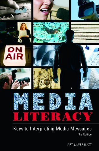 9780275992224: Media Literacy: Keys to Interpreting Media Messages, 3rd Edition