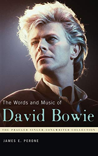 9780275992453: The Words and Music of David Bowie (The Praeger Singer-Songwriter Collection)