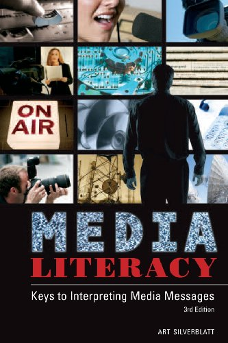 9780275992583: Media Literacy: Keys to Interpreting Media Messages, 3rd Edition