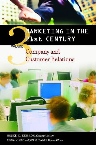Marketing in the 21st Century: Company and Customer Relations, Volume 3 (Special Study): Herbert K....