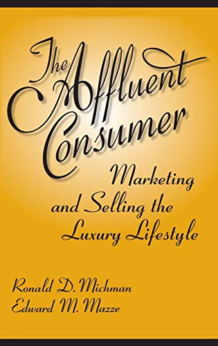 9780275992828: The Affluent Consumer: Marketing and Selling the Luxury Lifestyle