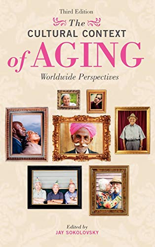 9780275992880: The Cultural Context of Aging: Worldwide Perspectives, 3rd Edition