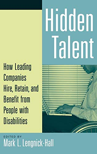 9780275992897: Hidden Talent: How Leading Companies Hire, Retain, and Benefit from People with Disabilities