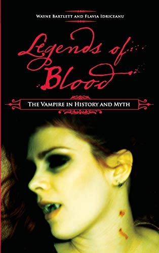 9780275992927: Legends of Blood: The Vampire in History and Myth
