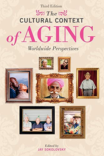 9780275993023: The Cultural Context of Aging: Worldwide Perspectives