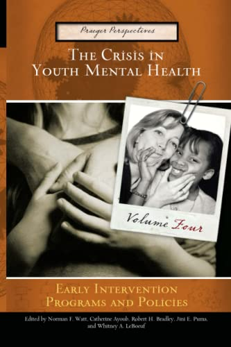 9780275993207: The Crisis in Youth Mental Health: Volume 4 Early Intervention Programs and Policies (Praeger Perspectives)